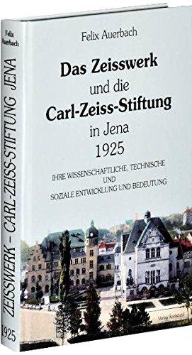 Das Zeisswerk und die Carl-Zeiss-Stiftung in Jena 1925