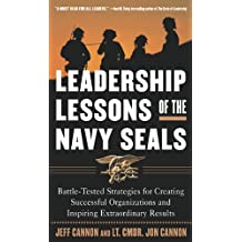 The Leadership Lessons of the U.S. Navy SEALS (English Edition)