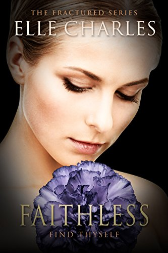 Faithless (Fractured Book 4) by [Charles, Elle]