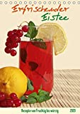 Erfrischender Eistee - Rezeptideen (Tischkalender 2020 DIN A5 hoch): Fruchtige bis würzige...