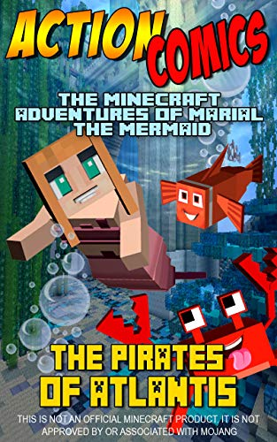 Action Comics: The Minecraft Adventures of Marial the Mermaid – The Pirates of Atlantis (Minecraft Mermaid Adventures Book 1) (English Edition)