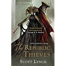 The Republic of Thieves: The Gentleman Bastard Sequence, Book Three by Scott Lynch (2013-10-10)
