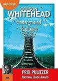 Underground railroad / Colson Whitehead | Whitehead, Colson. Auteur