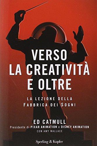 Verso la creatività e oltre. La lezione della fabbrica dei sogni