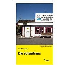 Die Scheinfirma: Ein satirischer Roman.