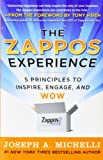 The Zappos Experience: 5 Principles to Inspire, Engage, and WOW by Michelli, Joseph (2011) Hardcover
