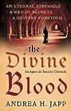 The Divine Blood: The Agnes de Souarcy Chronicles 3 by Andrea H. Japp (2009-08-03)