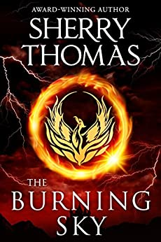 The Burning Sky (The Elemental Trilogy Book 1) (English Edition) di [Thomas, Sherry]
