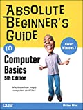 Absolute Beginner¿s Guide to Computer Basics (Absolute Beginner's Guide)