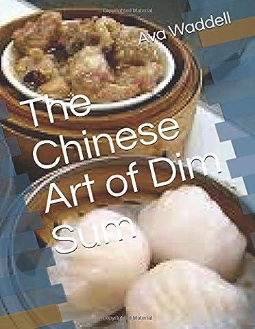 The Chinese Art of Dim Sum