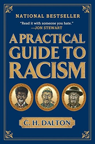 A Practical Guide to Racism by C. H. Dalton (2008-12-30)