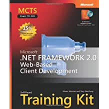 MCTS Self-Paced Training Kit (Exam 70-528): Microsoft® .NET Framework 2.0 Web-Based Client Development (Pro Certification)