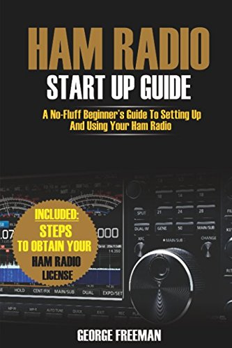 Ham Radio Start Up Guide: A No-Fluff Beginner's Guide To Setting Up And Using Your Ham Radio Icom Mobile
