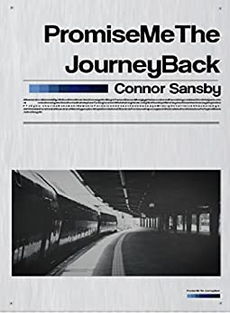 Promise Me The Journey Back by [Sansby, Connor ]
