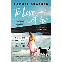 To Love and Let Go: A Memoir of Love, Loss, and Gratitude (English Edition)