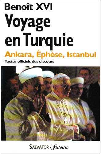 Voyage apostolique en Turquie : 28 novembre-1er décembre 2006. Textes officiels des discours