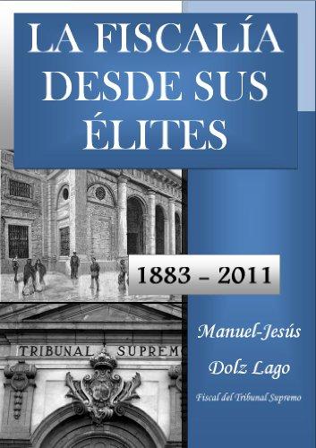 La Fiscalía desde sus élites (1883-2011) por Manuel Jesús Dolz Lago