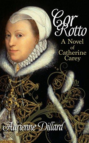 cor-rotto-a-novel-of-catherine-carey-english-edition
