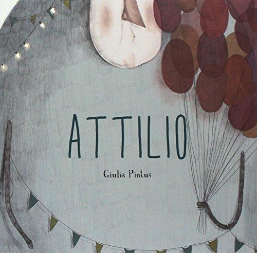 Attilio. Ediz. a colori (Illustrati) por Giulia Pintus
