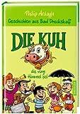 Geschichten aus Bad Dreckskaff: Die Kuh, die vom Himmel fiel