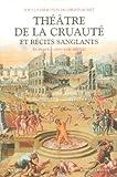 Th?????????tre de la cruaut???? et r????cits sanglants (French Edition) by Christian Biet (2006-08-02)
