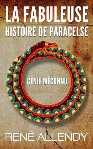 La Fabuleuse histoire de Paracelse: Génie méconnu