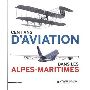 Cent ans d'aviation dans les Alpes-Maritimes