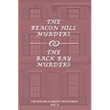 The Roger Scarlett Mysteries, Vol. 1: The Beacon Hill Murders / The Back Bay Murders