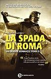 Image de La spada di Roma (Macrone e Catone Vol. 3)