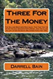 Three For The Money: The Williard Brothers Ride Again: This Time They're After The Old Grandfather's Money, And The Clues He Left after His Death Are Zanier Than They Are!