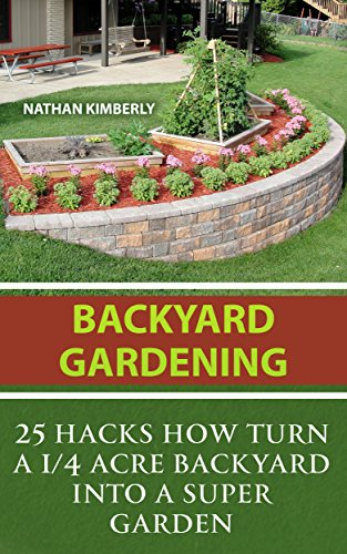 backyard-gardening-25-hacks-how-turn-a-1-4-acre-backyard-into-a-super-garden-gardening-books-better-