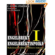 Engelbrekt Engelbrektinpoika Volune 1 (of 2): Kaksiosainen historiallinen romaani (Engelbrekt Engelbrektinpoika Series) (Finnish Edition)