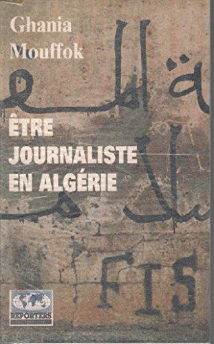 Etre journaliste en Algérie, 1988-1995 par Ghania Mouffok