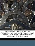 Analytische Darstellung Der Variations-Rechnung: Mit Anwendung Derselben Auf Die Bestimmung Des Grossten Und Kleinsten