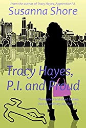 Tracy Hayes, P.I. and Proud (P.I. Tracy Hayes Book 2)