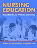 Nursing Education Foundations for Practice Excellence