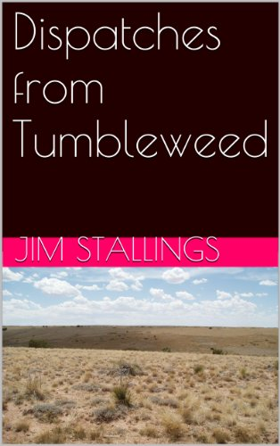 ebook: Dispatches from Tumbleweed (B0068PCVNK)