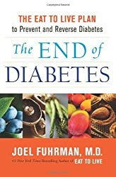 [ THE END OF DIABETES: THE EAT TO LIVE PLAN TO PREVENT AND REVERSE DIABETES ] The End of Diabetes: The Eat to Live Plan to Prevent and Reverse Diabetes By Fuhrman, Joel ( Author ) Dec-2012 [ Hardcover ]