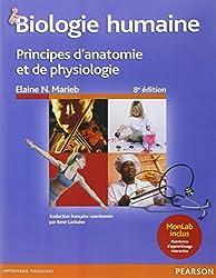Biologie humaine 8e édition : Principes d'anatomie et de physiologie + MonLab