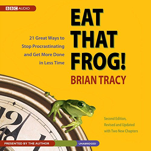 Eat That Frog!: Twenty-One Great Ways to Stop Procrastinating and Get More Done in Less Time