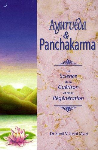 Ayurvéda et Panchakarma : La Science de la Guérison et de la régénération