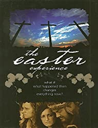 The Easter Experience: What if What Happened then changes everything now?