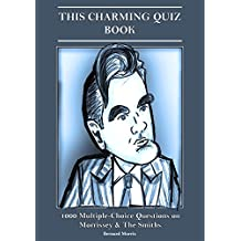 This Charming Quiz Book Vol 2: 1000 Multiple-Choice Questions On The World Of Morrissey & The Smiths