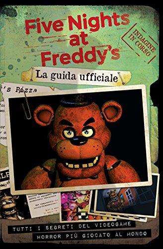 scaricare ebook gratis Five nights at Freddy's. La guida ufficiale PDF Epub