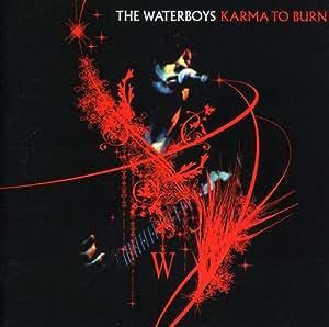 The Waterboys - Karma To Burn