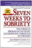 Image de Seven Weeks to Sobriety: The Proven Program to Fight Alcoholism through Nutrition