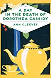 A Day in the Death of Dorothea Cassidy (Inspector Ramsay Series Book 3) by Ann Cleeves