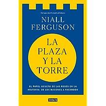 La plaza y la torre: Redes y poder: de los masones a Facebook (Historia)