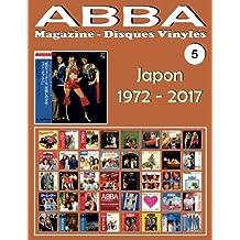 ABBA - Magazine Disques Vinyles Nº 5 - Japon (1972 - 2017): Discographie éditée par Epic, Philips, Discomate, Polydor, Polar... - Guide couleur.