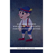 50 Classic Stories Which Were Turned Into Famous Animated Movies (Book Center): Alice In Wonderland, Oliver Twist, Cinderella, Peter Pan, Robinson Crusoe (English Edition)